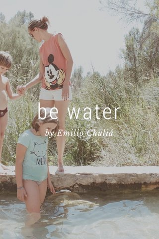 be water by Emilio Chuliá