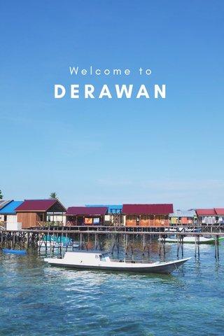 DERAWAN Welcome to