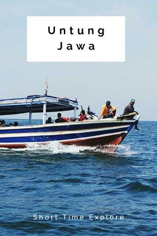 Untung Jawa Short Time Explore
