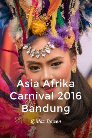 Asia Afrika Carnival 2016 Bandung @Max Bowen