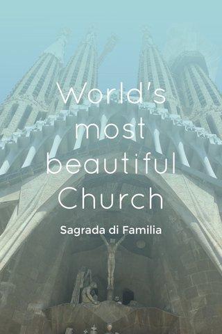 World's most beautiful Church Sagrada di Familia