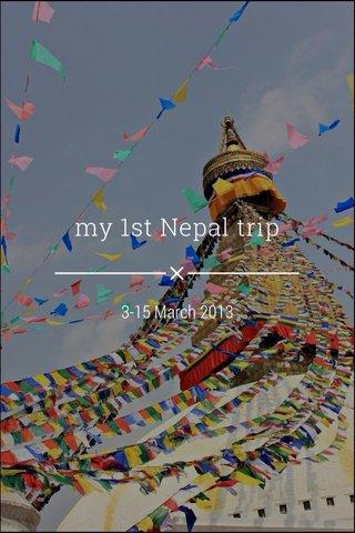 my 1st Nepal trip 3-15 March 2013