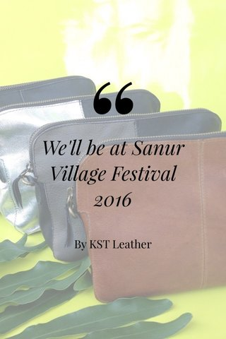 We'll be at Sanur Village Festival 2016 By KST Leather