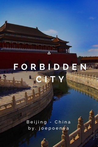 FORBIDDENCITY Beijing - China by. joepoenya