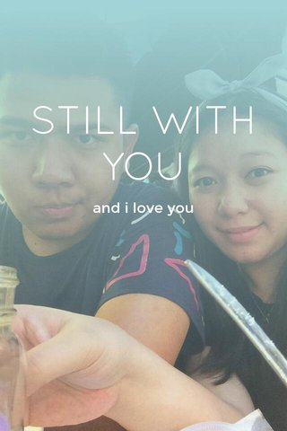 STILL WITH YOU and i love you