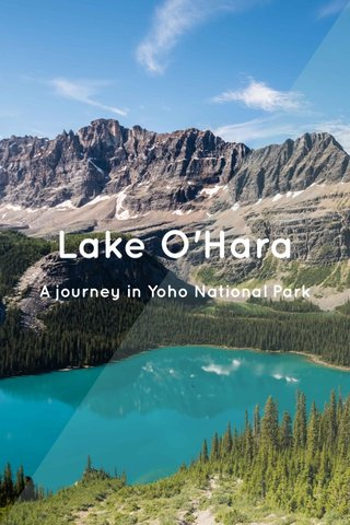 Lake O'Hara A journey in Yoho National Park