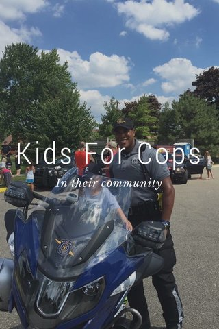 Kids For Cops In their community