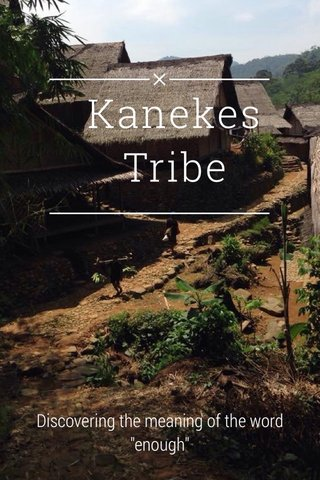 """Kanekes Tribe Discovering the meaning of the word """"enough"""""""