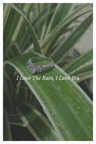 I Love The Rain, I Love You