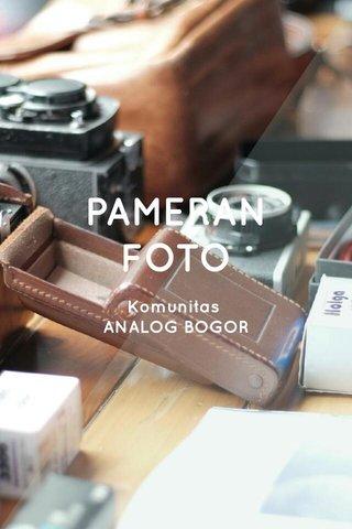 PAMERAN FOTO Komunitas ANALOG BOGOR