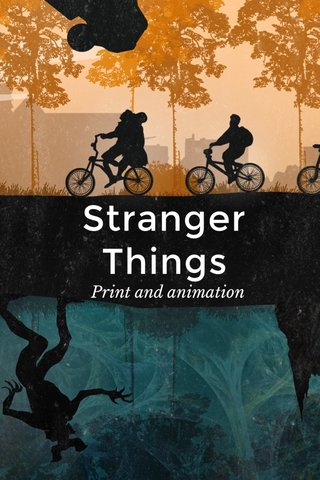 Stranger Things Print and animation