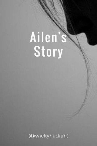 Ailen's Story (@wickynadian)