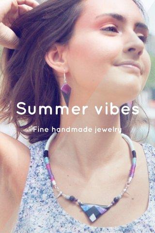 Summer vibes Fine handmade jewelry