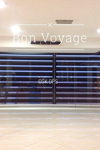 Bon Voyage CGK-DPS