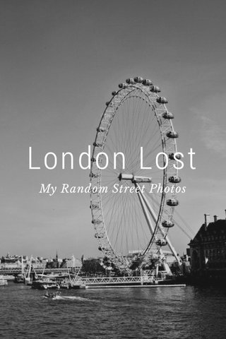 London Lost My Random Street Photos