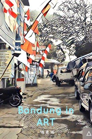 Bandung in ART 16 8 16