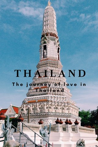 THAILAND The journey of love in Thailand