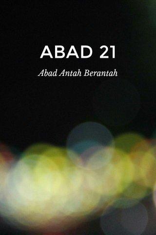 ABAD 21 Abad Antah Berantah