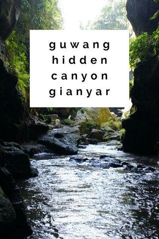 guwang hidden canyon gianyar