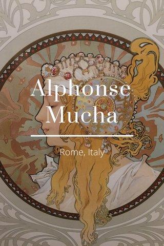 Alphonse Mucha Rome, Italy