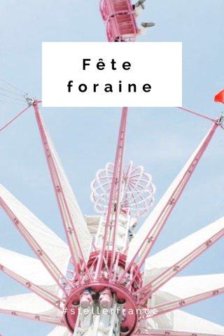 Fête foraine #stellerfrance