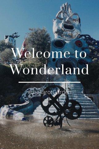 Welcome to Wonderland #theTarotGarden