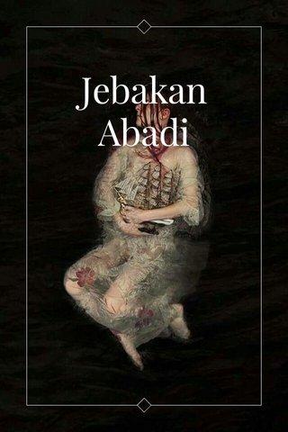 Jebakan Abadi