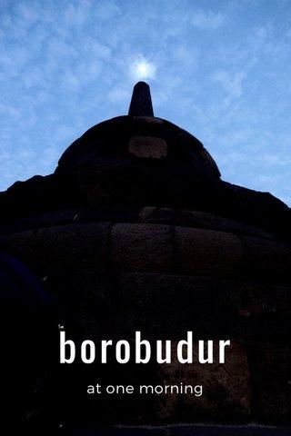 borobudur at one morning