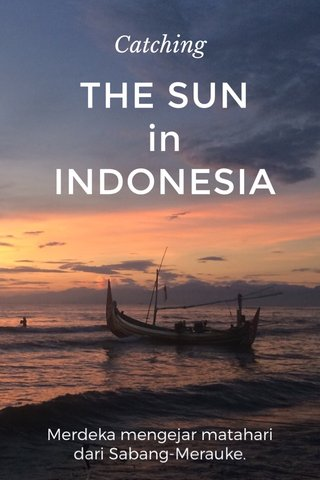 THE SUN in INDONESIA Catching