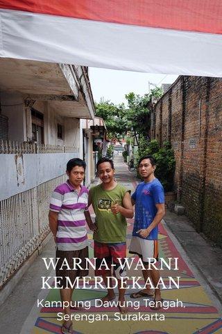 WARNA-WARNI KEMERDEKAAN Kampung Dawung Tengah, Serengan, Surakarta