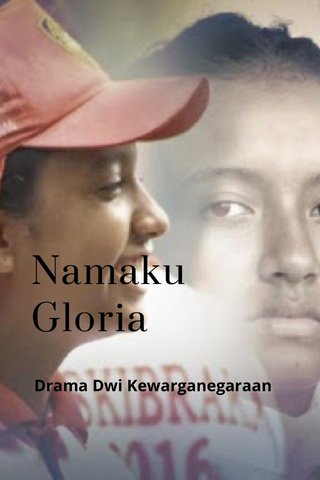 Namaku Gloria Drama Dwi Kewarganegaraan