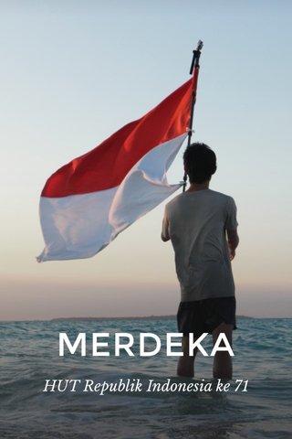MERDEKA HUT Republik Indonesia ke 71