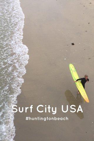 Surf City USA #huntingtonbeach