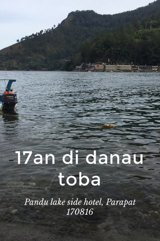 17an di danau toba Pandu lake side hotel, Parapat 170816