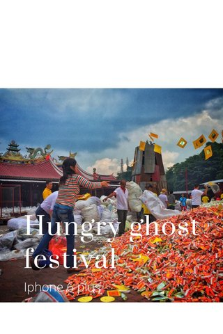 Hungry ghost festival Iphone 6 plus