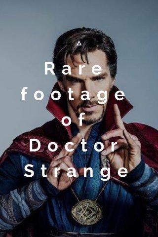 Rare footage of Doctor Strange