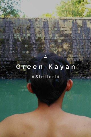 Green Kayan #StellerId