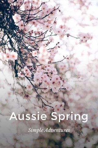 Aussie Spring Simple Adventures