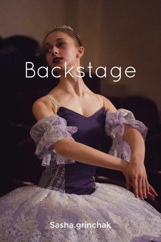 Backstage Sasha.grinchak