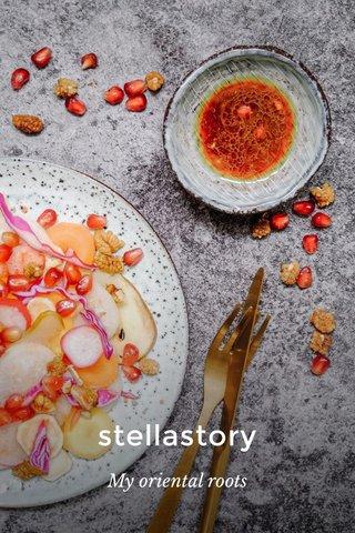 stellastory My oriental roots
