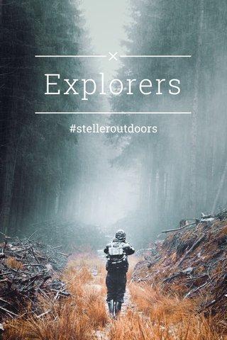 Explorers #stelleroutdoors