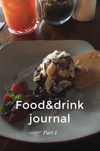 Food&drink journal Part 1