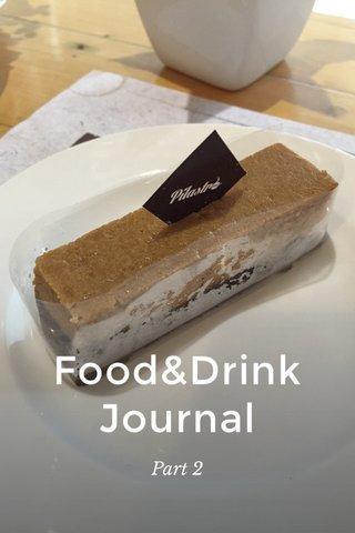 Food&Drink Journal Part 2