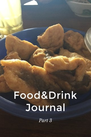 Food&Drink Journal Part 3