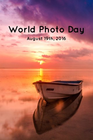 World Photo Day August 19th, 2016