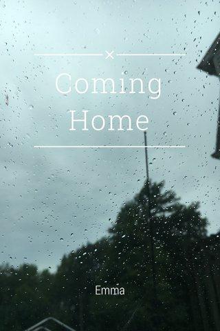 Coming Home Emma
