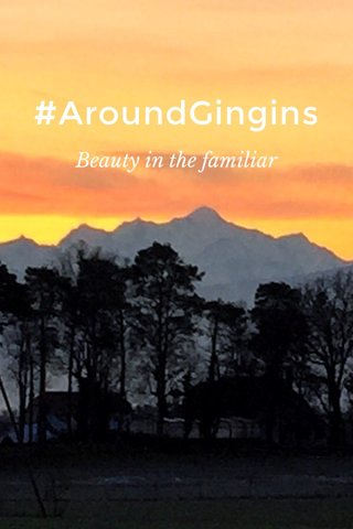 #AroundGingins Beauty in the familiar