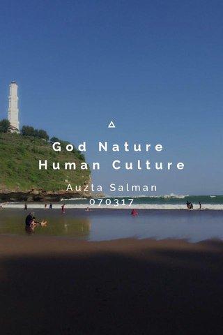 God Nature Human Culture Auzta Salman 070317