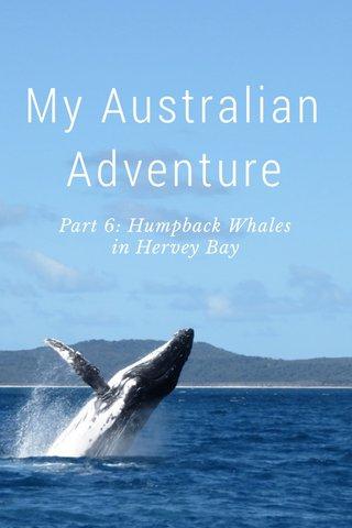 My Australian Adventure Part 6: Humpback Whales in Hervey Bay