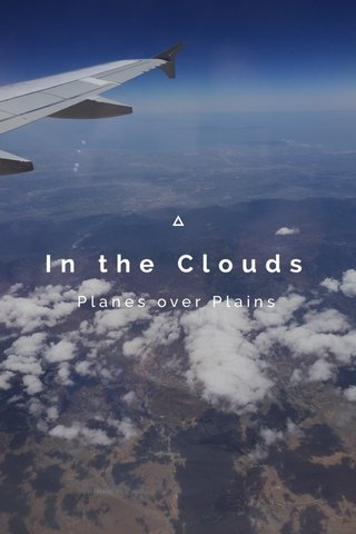 In the Clouds Planes over Plains